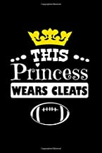 Notebook: Football Lover Gift - This Princess Wears Cleats Black Lined College Ruled Journal - Writing Diary 120 Pages
