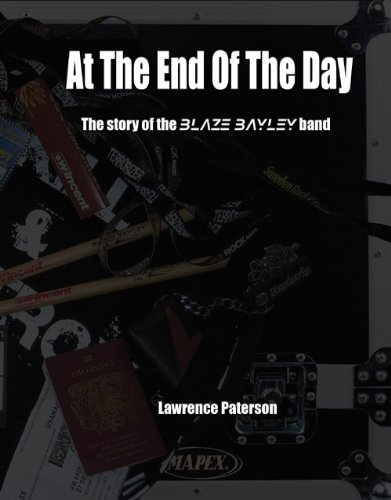 At The End Of The Day - The story of the Blaze Bayley Band (English Edition)