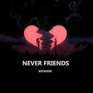 Never Friends