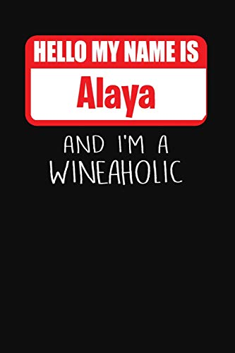 Hello My Name is Alaya And I'm A Wineaholic: Wine Tasting Review Journal