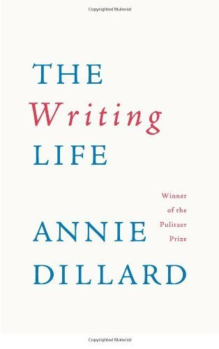 The Writing Life by Dillard, Annie …