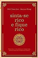 Sinta-se Rico e Fique Rico (Portuguese Edition)