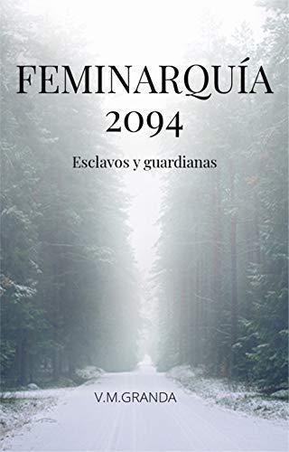 Portada del libro Feminarquía 2094 de V.M. Granda