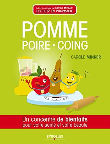Pomme, poire, coing: Un concentré de bienfaits pour votre santé et votre beauté.