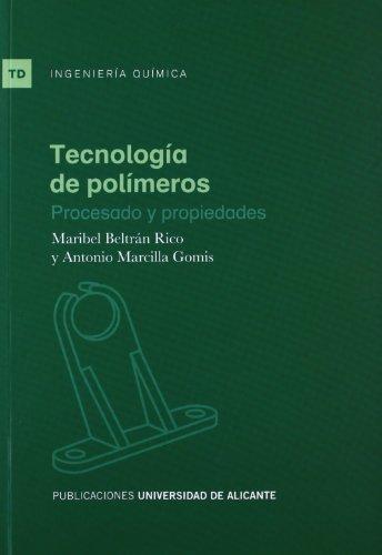 Tecnología de polímeros: Procesado y propiedades (Textos docentes)