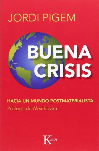 Buena crisis: Hacia un mundo postmaterialista (Ensayo)