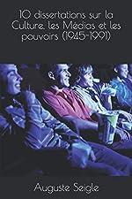 10 dissertations sur la Culture, les Médias et les Pouvoirs (1945-1991) - CAPES Histoire-Géographie d'Auguste Seigle