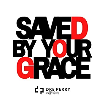 Saved by Your Grace