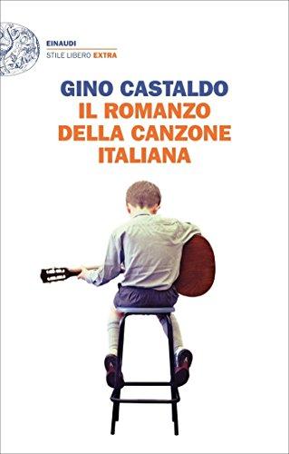 Il romanzo della canzone italiana: Storie, aneddoti e person