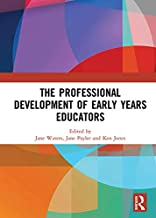 The Professional Development of Early Years Educators (English Edition)