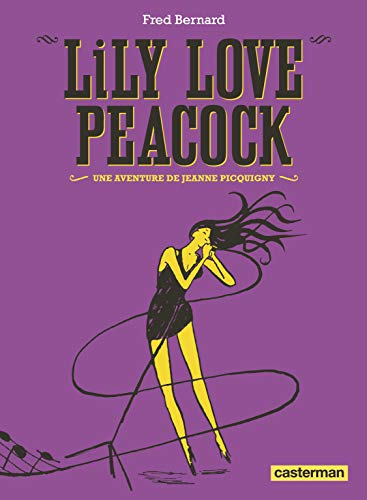 Une aventure de Jeanne Picquigny : Lily Love Peacock