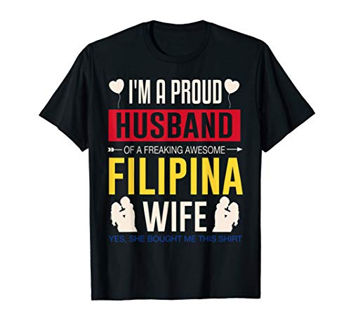 I Am A Proud Husband Of An Awwsome Filipina Wife T Shirt