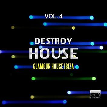 Destroy House, Vol. 4 (Glamour House Ibiza)