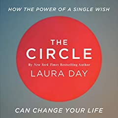 The Circle: How the Power of a Single Wish Can Change Your Life