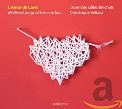L\'Amor De Lonh: Medieval Songs of Love and Loss