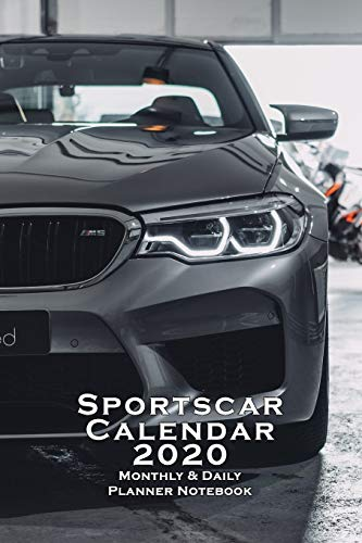 SPORTSCAR CALENDAR 2020 MONTHLY & DAILY PLANNER NOTEBOOK ORGANIZER: 6X9 INCH CALENDAR FROM DEC 19 TO JAN 21 WITH MONTHLY OVERVIEW IN FRONT FOLLOWED BY ... OR CHRISTMAS PRESENT IDEA FOR SCHOOL AND JOB