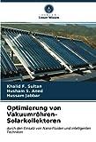 Optimierung von Vakuumröhren-Solarkollektoren: durch den Einsatz von Nano-Fluiden und intelligenten Techniken