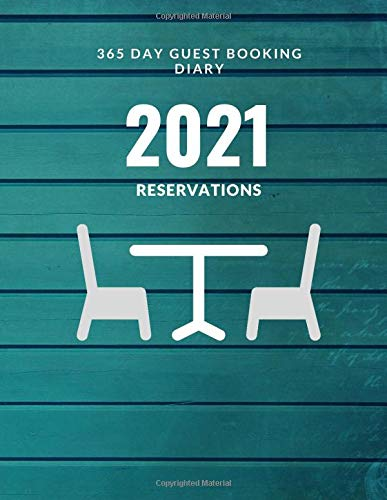 Reservations 2021: 365 Day Guest Booking Diary, Reservation Book For Restaurant
