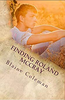 Finding Roland McCray (The Adventures of Roland McCray Book 3) by [Blaine Coleman]