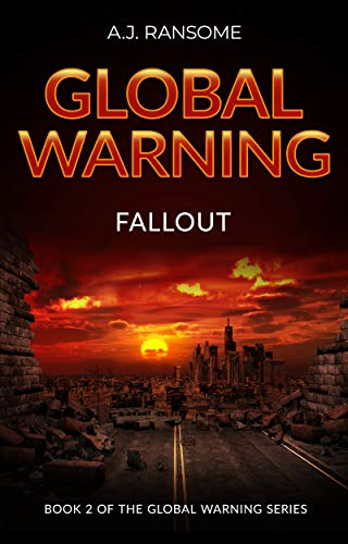 Global Warning Fallout: a fast-paced action adventure by [A. J. Ransome]