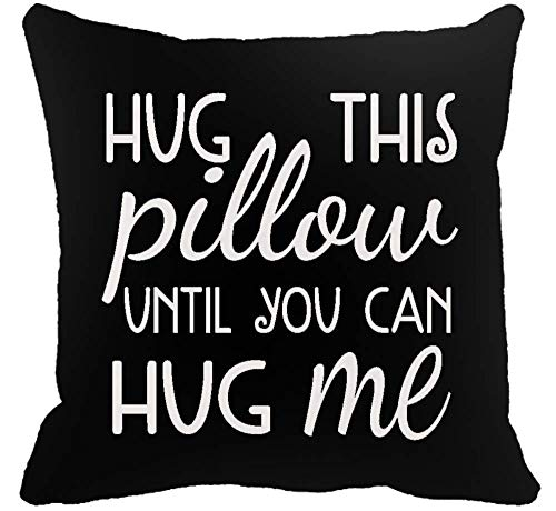 Two Sided Printing Best Lover Couple Sweetheart Present Sweet Sayings Hug This Pillow Until You Can Hug Me New Home Decorative Soft Cotton Throw Cushion Cover Pillow Case Square Inches 18X18in