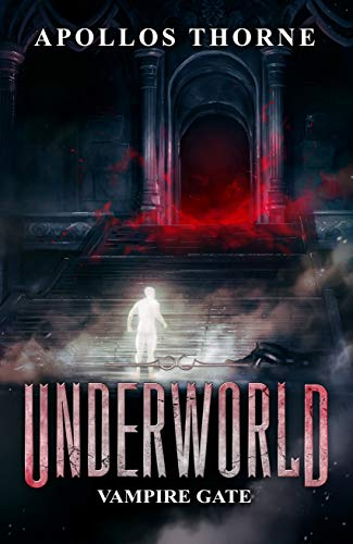 Underworld - Vampire Gate: A LitRPG Series