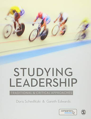 Studying Leadership: Traditional and Critical Approaches