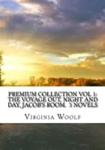 Premium Collection Vol 1: The Voyage Out, Night and Day, Jacob's Room.  3 Novels