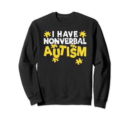 J'ai une communication de sécurité non-verbale pour la sensibilisation à l'autisme Sweatshirt