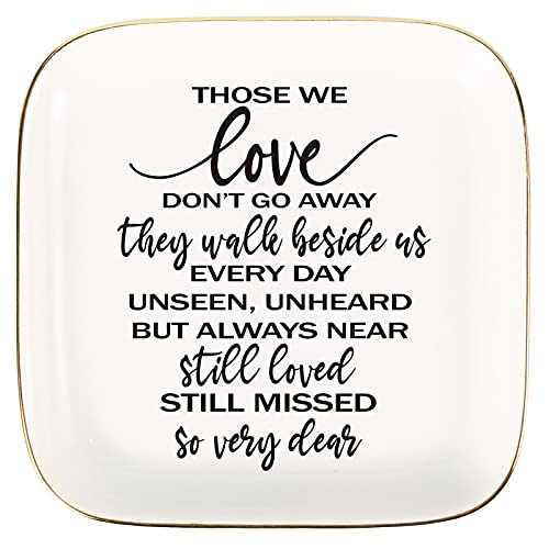 Sympathy Gift Ideas Ring Dish Square Trinket Tray-Those We Love Don't Go Away - They Walk Beside Us Every Day, Unseen, Unheard, But Always Near