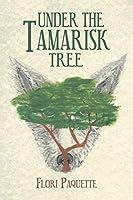 Under the Tamarisk Tree