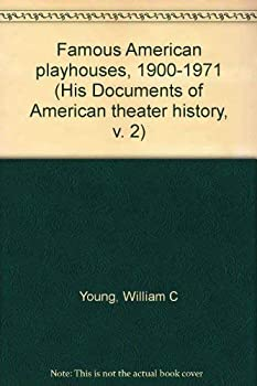 Hardcover Famous American playhouses, 1900-1971 (His Documents of American theater history, v. 2) Book