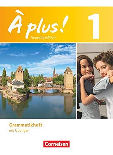 À plus. Französisch für Gymnasien, Teil 1: Grammatikheft mit Übungen (À plus !: Nouvelle édition)