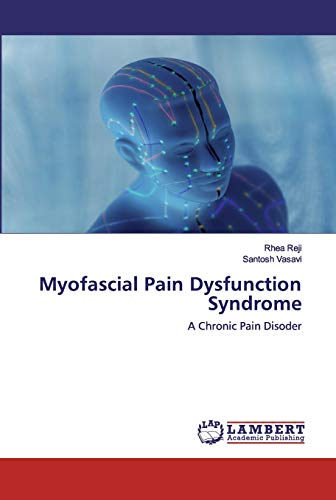 Myofascial Pain Dysfunction Syndrome: A Chronic Pain Disoder