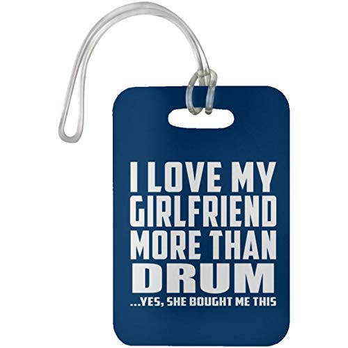 Designsify I Love My Girlfriend More Than Drum - Luggage Tag Bag-gage Suitcase Tag Durable - Fun Idea for Boy-Friend BF Him Men Man Royal Birthday Anniversary Mother's Father's Day