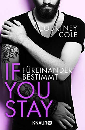 If you stay – Füreinander bestimmt: Roman (Die Beautifully Broken-Reihe 1)