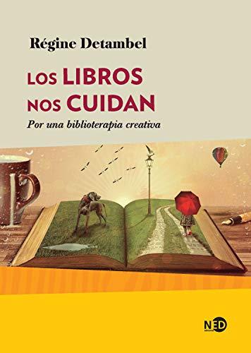 Los libros nos cuidan: Por una biblioterapia creativa (Huellas y Señales nº 2037)