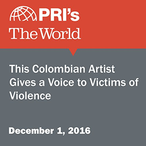 This Colombian Artist Gives a Voice to Victims of Violence audiobook cover art