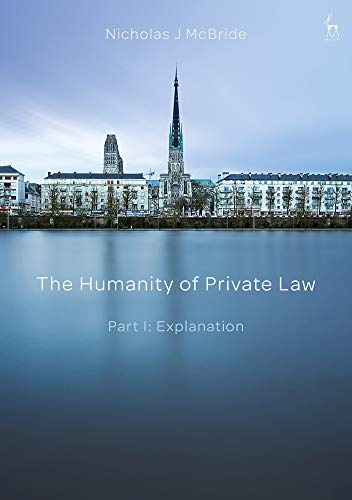 The Humanity of Private Law: Part I: Explanation