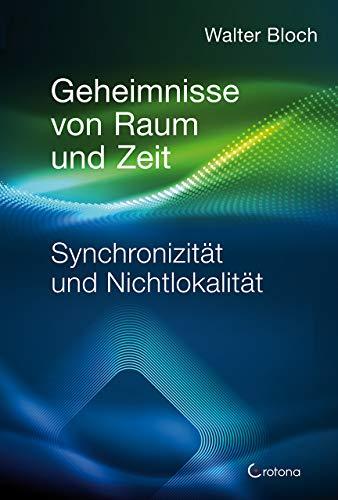 Geheimnisse von Raum und Zeit: Synchronizität und Nichtlokalität