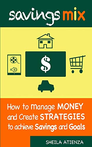 Savings Mix: How to Manage Money and Create Strategies to Achieve Savings and Goals (English Edition)
