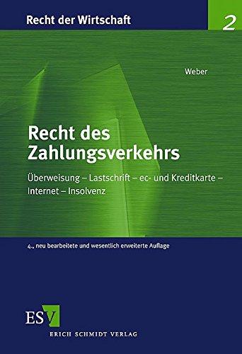 Recht des Zahlungsverkehrs: Überweisung - Lastschrift - Scheck - ec- - und Kreditkarte - Internet - Insolvenz (Recht der Wirtschaft, Band 2)