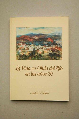 La vida en Olula del Río en los años 20 / F. Jiménez Casquet