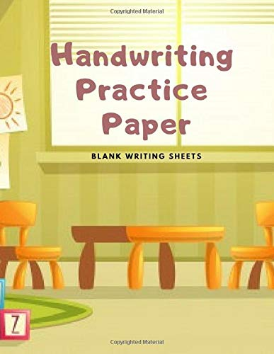 Handwriting Practice Paper: Blank Writing Sheets Notebook for Preschool and Kindergarten Kids, 8.5x11 inches , 100 pages no.15