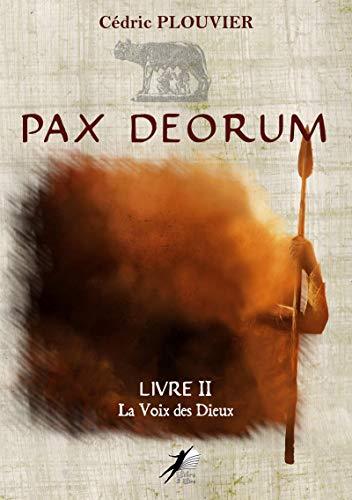 Pax Deorum - Livre 2: La Voix des Dieux (French Edition)