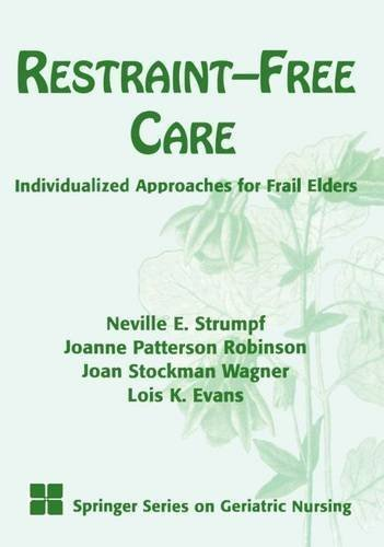 Restraint-Free Care: Individualized Approaches for Frail Elders by Neville Strumpf PhD RN C FAAN (1998-10-15)