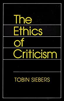 The Ethics of Criticism by [Tobin Siebers]