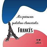 Mis primeras palabras elementales Francés 3-10 años: [Formato cuadrado 21x21cm 30...