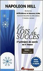Les lois du succès - 17 principes de succès en 4 tomes - T1 - Leçons 1 à 4 de Napoleon Hill