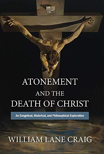 Atonement and the Death of Christ: An Exegetical, Historical, and Philosophical Exploration (English Edition)